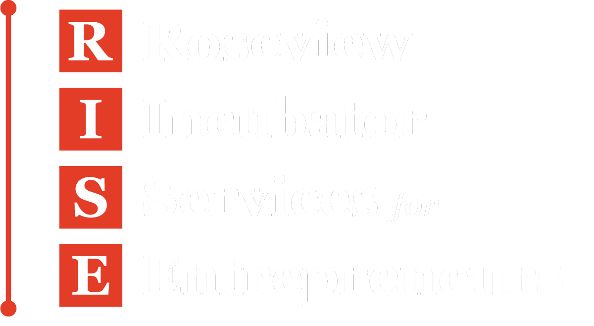 RISE Roseview Incubator Services for Entrepreneurs